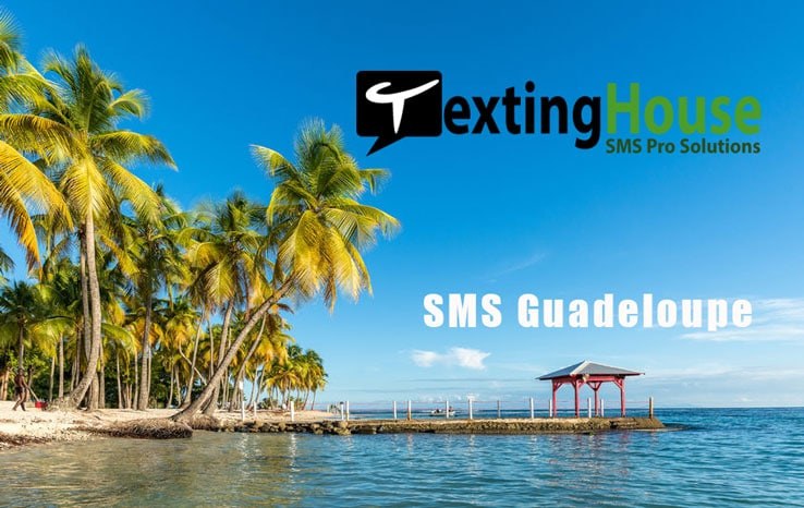 SMS Guadeloupe : sms plateforme – TextingHouse