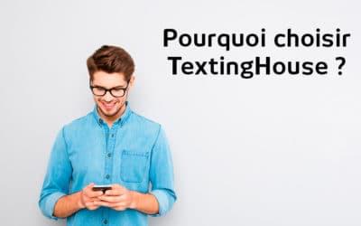Pourquoi choisir TextingHouse pour l'envoi de vos SMS PRO ?