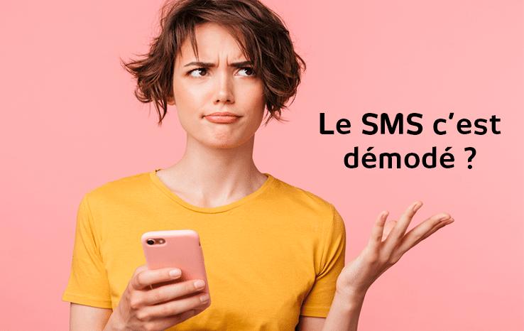 Le SMS marketing c'est démodé ?
